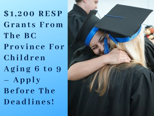 $1,200 RESP Grants From The BC Province For Children Aging 6 to 9 - Apply Before The Deadlines!